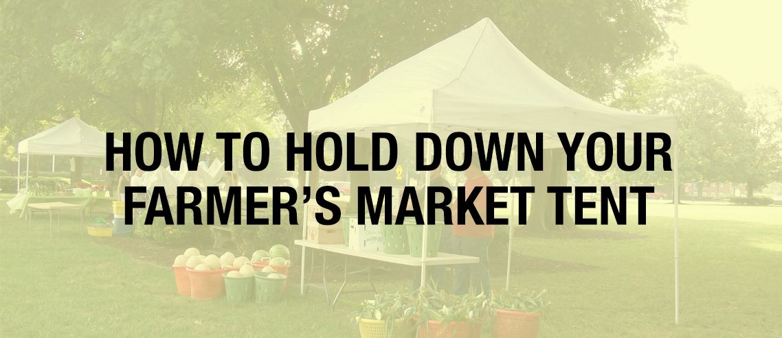 how to hold down farmer's market tent