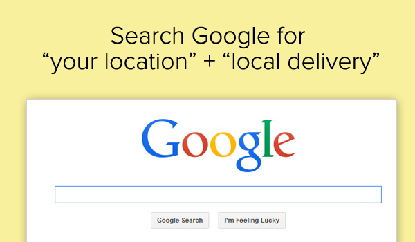 Search Google to find a local delivery service