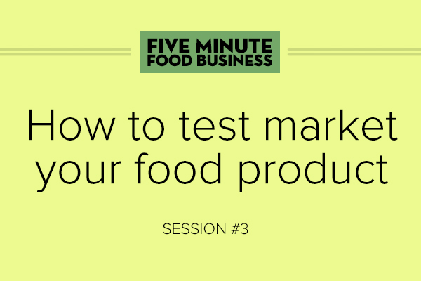 How to test market your food product