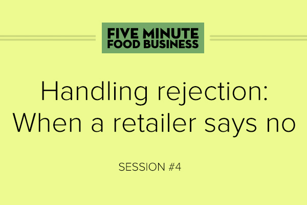 Handling rejection: When a retailer says no
