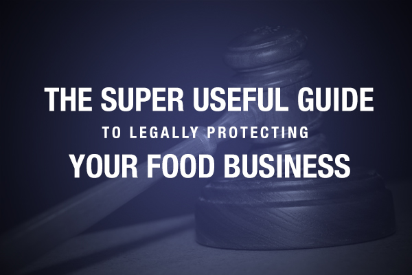 Legally protecting your food business