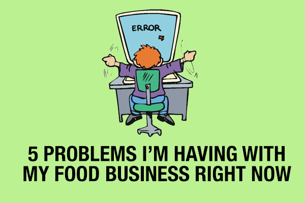 Five Problems with Food Business