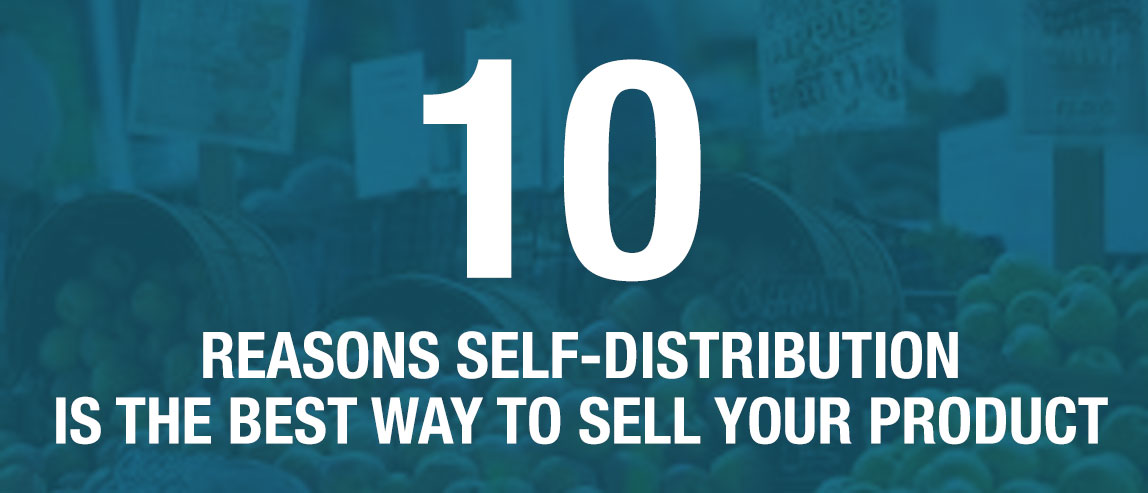 10 Reasons to Self-Distribute Your Food Products
