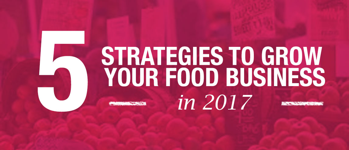 grow your food business in 2017