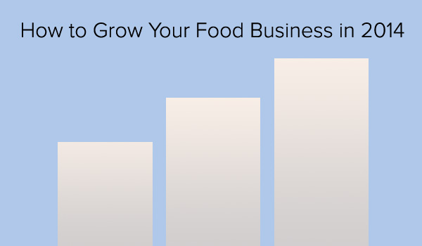 How to grow your food business in 2014