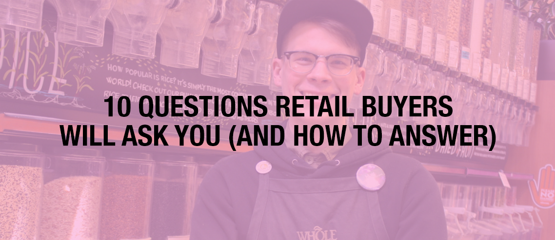10 Questions Retail Buyers Will Ask You