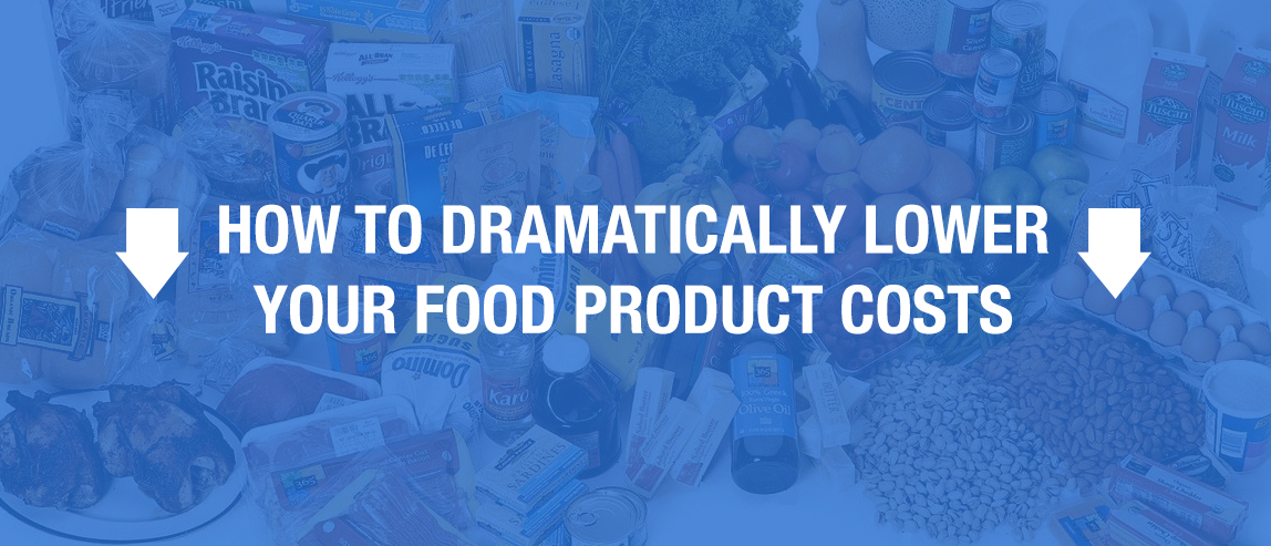 How to Lower Your Food Product Cost